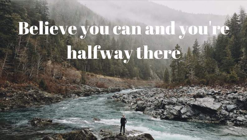 Croire en ses projets, c'est avoir fait la moitié du chemin