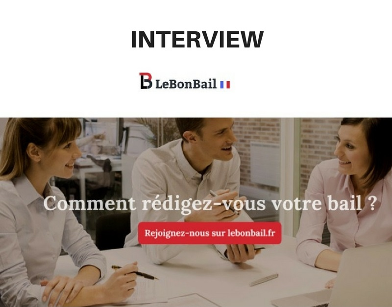 Interview de la start-up LeBonBail, automatisation du contrat de bail
